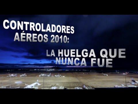 Documental: El cierre del espacio aéreo de 2010. La huelga que nunca fue.