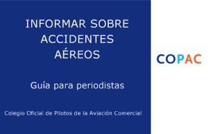 El Colegio Oficial de Pilotos elabora una guía para informar sobre accidentes aéreos