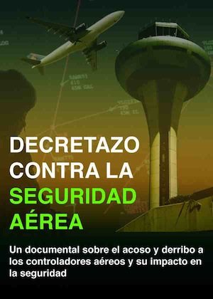 DOCUMENTAL: Decretazo contra la Seguridad Aérea